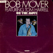Bob Mover featuring Tom Harrell - On The Move