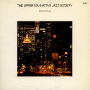 Charlie Rouse / Benny Bailey / Albert Dailey - The Upper Manhattan Jazz Society