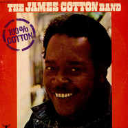 The James Cotton Band - 100% Cotton
