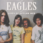 Eagles - Lives Of Outlaw Men