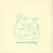 No Metal In This Battle - Ours