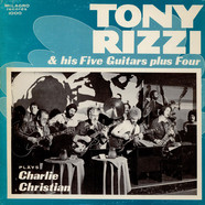 Tony Rizzi & His Five Guitars Plus Four - Tony Rizzi & His Five Guitars Plus Four Plays Charlie Christian