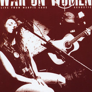 War On Women - Live At Magpie Cage Acoustic EP