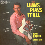 Llans Thelwell & The Celestials - Llans Plays It All