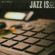Last Jazz Club (Veks & Mike B) - Jazz Is