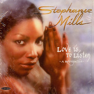Stephanie Mills - Love Is To Listen (A Retrospective)