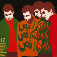 V.A. - Raks, Raks, Raks: 17 Golden Garage Psych Nuggets From The Iranian 60s Scene