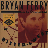 Bryan Ferry & His Orchestra - Bitter-Sweet