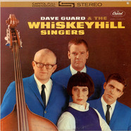 Dave Guard & Whiskeyhill Singers - Dave Guard & The Whiskeyhill Singers