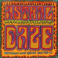 V.A. - Astral Daze: Psychedelic South African Rock 1968-1972