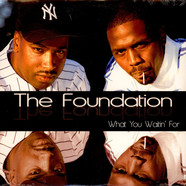 Foundation - What You Waitin For