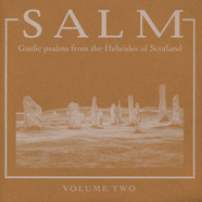 Salm - Salm Volume Two: Gaelic Psalms From The Hebrides Of Scotland