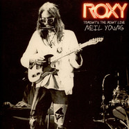 Neil Young - Roxy (Tonight's The Night Live)