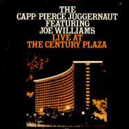 The Capp/Pierce Juggernaut Featuring Joe Williams - Live At The Century Plaza
