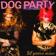 Dog Party - Til You're Mine