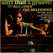 Billy Larkin And The Delegates - Ain't That A Groove