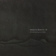 Kid Koala & Trixie Whitley - Music To Draw To: Io
