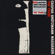 Caspar Brötzmann Massaker - The Tribe