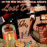 V.A. - Lost Dreams (The New Orleans Vocal Groups)