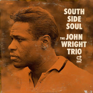 The John Wright Trio - South Side Soul