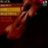 Oliver Nelson - Black, Brown And Beautiful