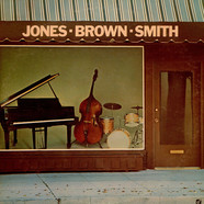 Hank Jones, Ray Brown, Jimmie Smith - Jones - Brown - Smith