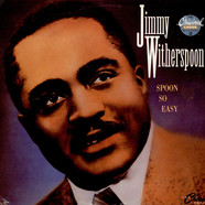 Jimmy Witherspoon - Spoon So Easy