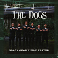Dogs, The - Black Chameleon Prayer