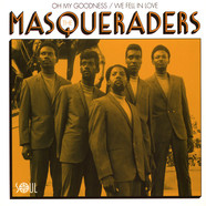 Masqueraders, The - Oh My Goodness / We Fell In Love