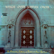 Wings Over Jordan Choir - An Outstanding Collection Of Traditional Negro Spirituals