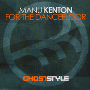 Manu Kenton - For The Dancefloor