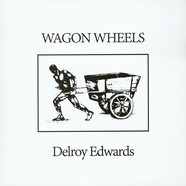 Delroy Edwards - Wagon Wheels