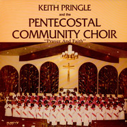 Keith Pringle and the Pentecostal Community Choir - Prayer and Faith