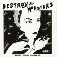 Destroy All Monsters - Bored / You're Gonna Die Record Store Day 2019 Edition