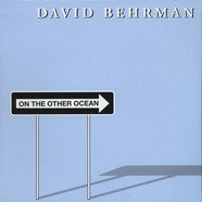 David Behrman - On The Other Ocean