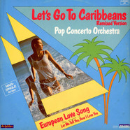 Pop Concerto Orchestra - Let's Go To Caribbeans