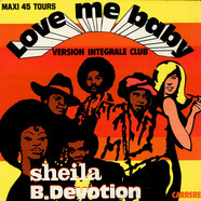 Sheila & B. Devotion - Love Me Baby (Version Integrale Club)