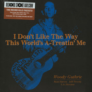 Woody Guthrie - I Don't Like The Way This World's A-Treatin' Me Record Store Day 2019 Edition