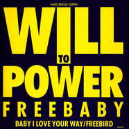 Will To Power - Freebaby (Baby, I Love Your Way/Free Bird)