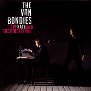 The Von Bondies - Love Hate And Then Theres You