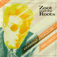 Zoot And The Roots - Guardian Angels Of The Groove