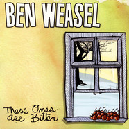 Ben Weasel - These Ones Are Bitter