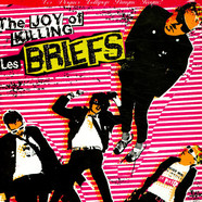 Briefs, The - The Joy Of Killing