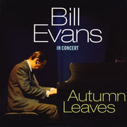 Bill Evans - Autumn Leaves In Concert