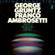 George Gruntz / Franco Ambrosetti / Radio Bigband Leipzig - Living Transition