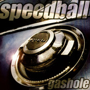 Speedball - Gashole