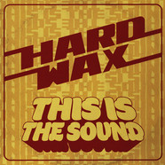 Hard Wax - This Is The Sound