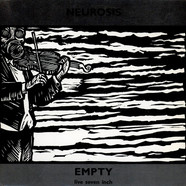Neurosis - Empty (Live Seven Inch)