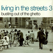 V.A. - Living In The Streets 3 - Busting Out Of The Ghetto