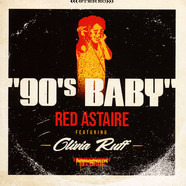 Red Astaire - 90's Baby Feat. Olivia Ruff